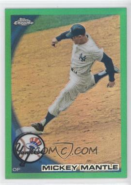 2010 Topps Chrome Wrapper Redemption [Base] Green Refractor #226 - Mickey Mantle /599