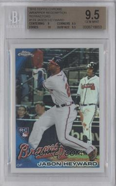 2010 Topps Chrome Wrapper Redemption [Base] Refractor #174 - Jason Heyward [BGS 9.5]