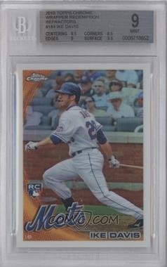 2010 Topps Chrome Wrapper Redemption [Base] Refractor #184 - Ike Davis [BGS 9]