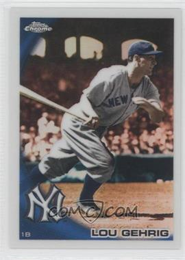 2010 Topps Chrome Wrapper Redemption [Base] Refractor #223 - Lou Gehrig