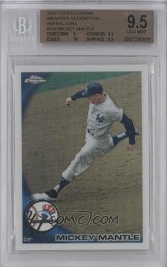 2010 Topps Chrome Wrapper Redemption [Base] Refractor #226 - Mickey Mantle [BGS 9.5]