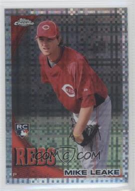 2010 Topps Chrome X-Fractor #176 - Mike Leake