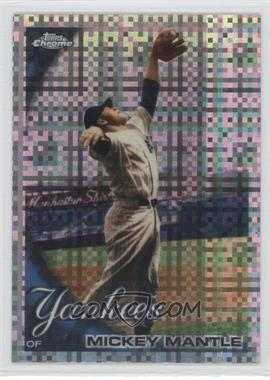 2010 Topps Chrome X-Fractor #7 - Mickey Mantle