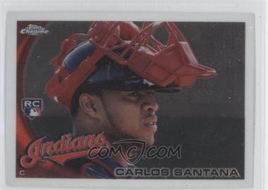 2010 Topps Chrome #198 - Carlos Santana