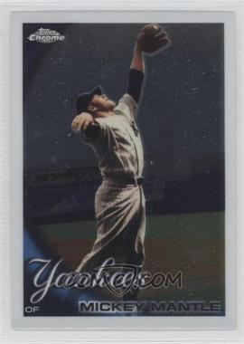 2010 Topps Chrome #7 - Mickey Mantle