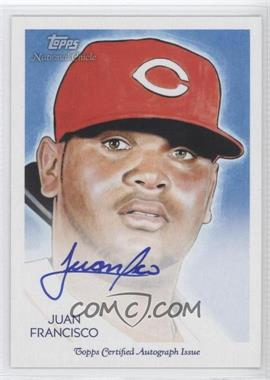 2010 Topps National Chicle - Certified Autograph - National Chicle Back [Autographed] #NCA-JF - Juan Francisco /199