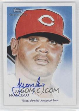 2010 Topps National Chicle Certified Autograph [Autographed] #NCA-JF - Juan Francisco