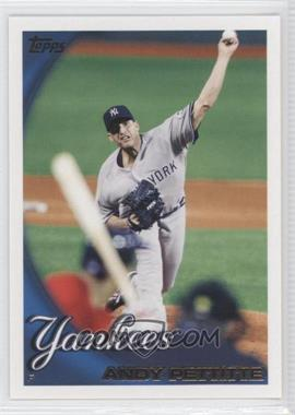 2010 Topps New York Yankees - [Base] #NYY6 - Andy Pettitte