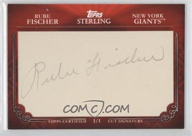 2010 Topps Sterling - Cut Signatures #MPS-633 - Rube Fischer /1