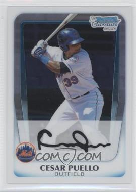 2011 Bowman - Chrome Prospects #BCP177 - Cesar Puello