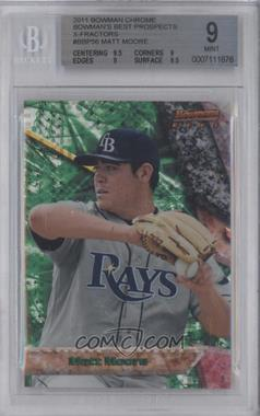 2011 Bowman Bowman's Best Prospects X-Fractor #BBP56 - Matt Moore /25 [BGS9]
