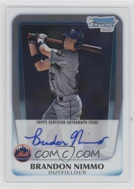 2011 Bowman Chrome Draft Picks & Prospects Prospects Certified Autographs #BCAP-BN - Brandon Nimmo