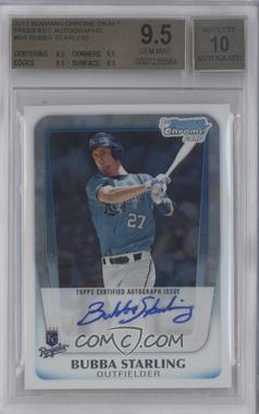 2011 Bowman Chrome Draft Picks & Prospects Prospects Certified Autographs #BCAP-BS - Bubba Starling [BGS9.5]