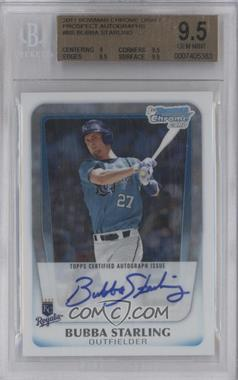 2011 Bowman Chrome Draft Picks & Prospects Prospects Certified Autographs #BCAP-BS - Bubba Starling [BGS 9.5]