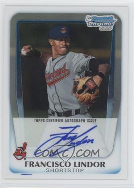 2011 Bowman Chrome Draft Picks & Prospects Prospects Certified Autographs #BCAP-FL - Francisco Lindor