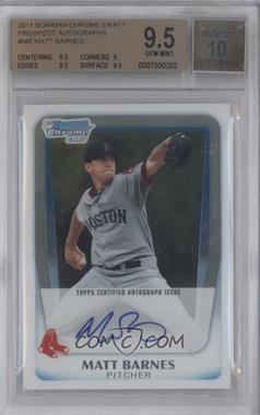 2011 Bowman Chrome Draft Picks & Prospects Prospects Certified Autographs #BCAP-MB - Matt Barnes [BGS 9.5]