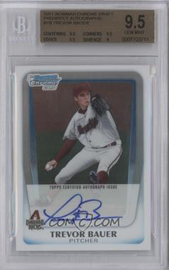 2011 Bowman Chrome Draft Picks & Prospects Prospects Certified Autographs #BCAP-TB - Trevor Bauer [BGS 9.5]