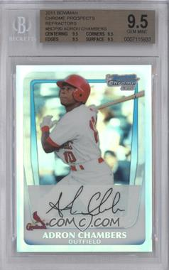 2011 Bowman Chrome Multi-Product Insert [Base] Refractor #BCP90 - Adron Chambers /199 [BGS9.5]
