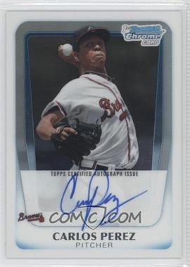 2011 Bowman Chrome Prospects Certified Autographs [Autographed] #BCP108 - Carlos Perez