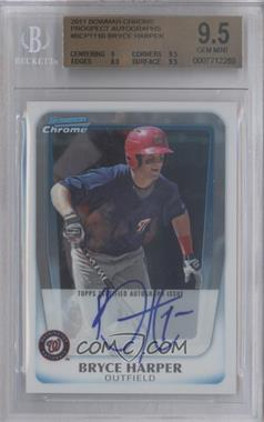 2011 Bowman Chrome Prospects Certified Autographs [Autographed] #BCP111 - Bryce Harper [BGS 9.5]