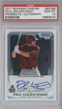 2011 Bowman Chrome Prospects Certified Autographs [Autographed] #BCP99 - Paul Goldschmidt [PSA 10]