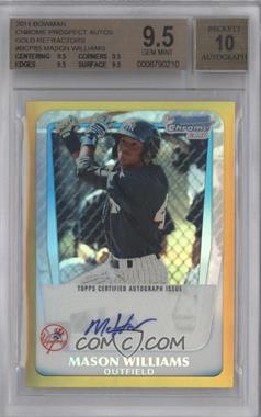 2011 Bowman Chrome Prospects Certified Autographs Gold Refractor #BCP85 - Mason Williams /50 [BGS 9.5]