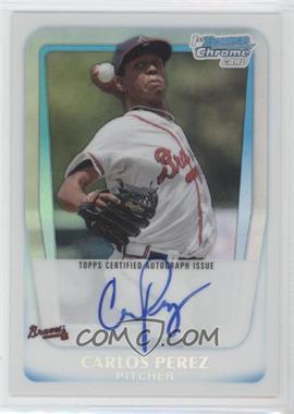 2011 Bowman Chrome Prospects Certified Autographs Refractor [Autographed] #BCP108 - Carlos Perez /500