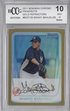 2011 Bowman Chrome Prospects Gold Refractor #BCP133 - Manny Banuelos /50 [ENCASED]