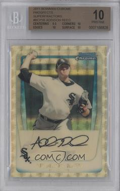 2011 Bowman Chrome Prospects Superfractor #BCP95 - Addison Reed /1 [BGS 10]