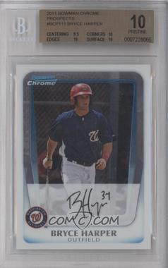 2011 Bowman Chrome Prospects #BCP111 - Bryce Harper [BGS10]
