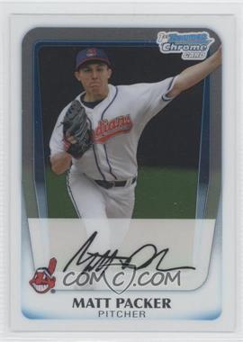 2011 Bowman Chrome Prospects #BCP151 - Matt Packer