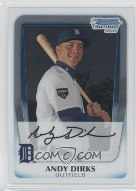 2011 Bowman Chrome Prospects #BCP216 - Andy Dirks