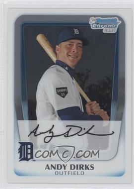 2011 Bowman Chrome Prospects #BCP216 - Andy Dirks