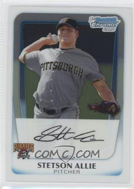 2011 Bowman Chrome Prospects #BCP86 - Stetson Allie
