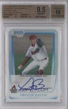 2011 Bowman Draft Picks & Prospects - Chrome Prospects Autograph - Refractor #BCAP-TB - Trevor Bauer /500 [BGS 9.5]