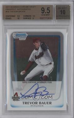2011 Bowman Draft Picks & Prospects - Chrome Prospects Autograph #BCAP-TB - Trevor Bauer [BGS9.5]