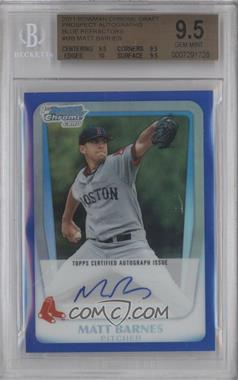 2011 Bowman Draft Picks & Prospects Chrome Prospects Certified Autographs Blue Refractor #BCAP-MB - Matt Barnes /150 [BGS 9.5]