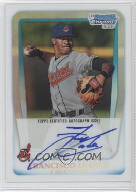 2011 Bowman Draft Picks & Prospects Chrome Prospects Certified Autographs Refractor [Autographed] #BCAP-FL - Francisco Lindor /500