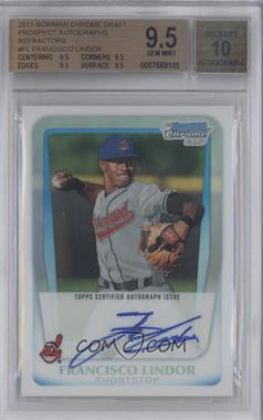 2011 Bowman Draft Picks & Prospects Chrome Prospects Certified Autographs Refractor [Autographed] #BCAP-FL - Francisco Lindor /500 [BGS 9.5]