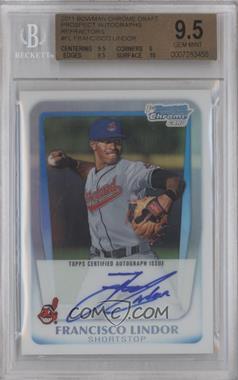 2011 Bowman Draft Picks & Prospects Chrome Prospects Certified Autographs Refractor [Autographed] #BCAP-FL - Francisco Lindor /500 [BGS9.5]