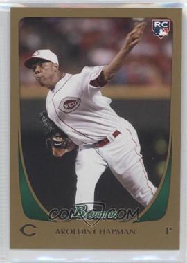 2011 Bowman Gold #197 - Aroldis Chapman