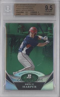2011 Bowman Platinum - Prospects Refractor - Green #BPP1 - Bryce Harper /599 [BGS9.5]