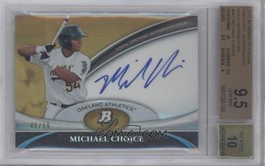 2011 Bowman Platinum Prospect Autographs Gold Refractor [Autographed] #BPA-MC - Michael Choice /50 [BGS9.5]