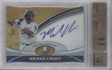 2011 Bowman Platinum Prospect Autographs Gold Refractor #BPA-MC - Michael Choice /50 [BGS 9.5]