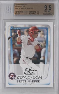 2011 Bowman Prospects #BP1.1 - Bryce Harper (Base) [BGS9.5]