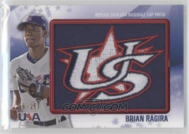 2011 Bowman Replica 2010 USA Baseball Cap Patch #USA-15 - Brian Ragira /25