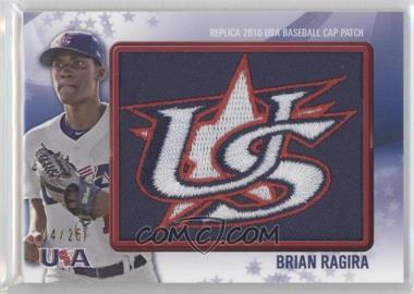 2011 Bowman Replica 2010 USA Baseball Patch #USA-15 - Brian Ragira /25