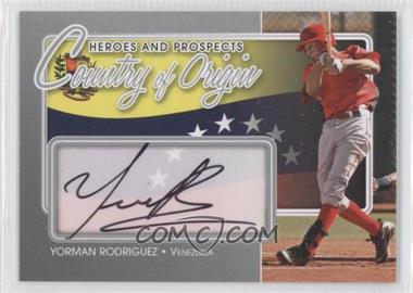 2011 In the Game Heroes and Prospects - Country of Origin - Silver [Autographed] #COO-YR - Yorman Rodriguez /40