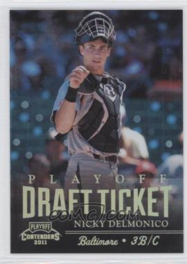 2011 Playoff Contenders - Draft Tickets - Playoff Tickets #DT8 - Nicky Delmonico /99