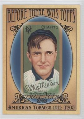 2011 Topps - Before There was Topps #BTT2 - Christy Mathewson